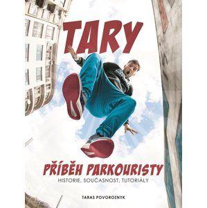 Tary: příběh parkouristy - Taras Povoroznyk , Martin Jaroš