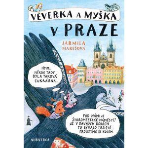 Veverka a Myška v Praze - Jarmila Marešová