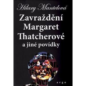 Zavraždění Margaret Thatcherové - Hilary Mantelová
