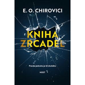 Kniha zrcadel - E.O. Chirovici