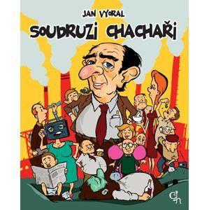 Soudruzi chachaři - Jan Vyoral