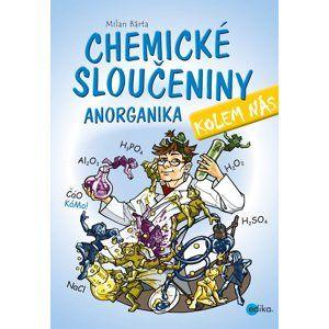 Chemické sloučeniny kolem nás – Anorganika (1) - Milan Bárta