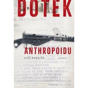 Dotek Anthropoidu - Jiří Padevět