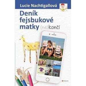 Deník fejsbukové matky (ne)končí - Lucie Nachtigallová