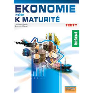 Ekonomie nejen k maturitě - Testy - řešení - Navrátilová P., Mendl Z., Zlámal J.