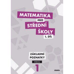 Matematika pro SŠ - učebnice 1. díl - základní poznatky - Petr Krupka , Z. Polický