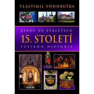 Život ve staletích 15. století - Vondruška Vlastimil
