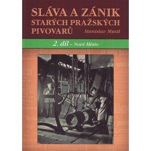 Sláva a zánik starých pražských pivovarů - Stanislav Musil
