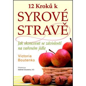 12 kroků k syrové stravě - Boutenko Victoria