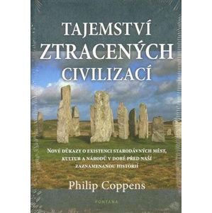 Tajemství ztracených civilizací - Philip Coppens