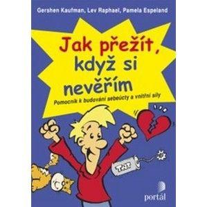 Jak přežít, když si nevěřím - Gershen Kaufman, Lev Raphael