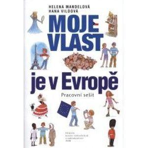 Moje vlast je v Evropě - pracovní sešit - Mandelová Helena, Vildová Hana