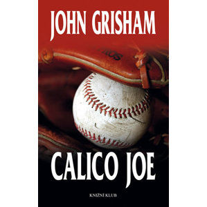 Calico Joe - Grisham John