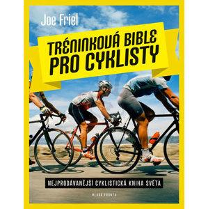 Tréninková bible pro cyklisty - Friel Joe
