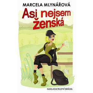 Asi nejsem ženská - Marcela Mlynářová