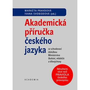 Akademická příručka českého jazyka - Markéta Pravdová, Ivana Svobodová