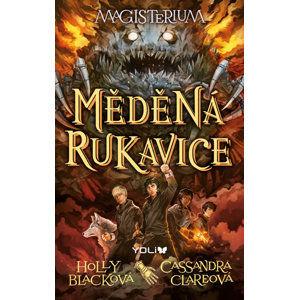 Magisterium 2: Měděná rukavice - Clareová Cassandra, Blacková Holly