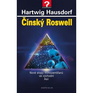 Čínský Roswell - Nové stopy mimozemšťanů ve východní Asii - Hausdorf Hartwig