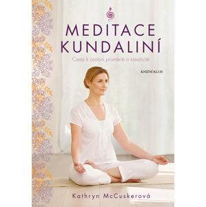 Meditace kundalini - Cesta k osobní proměně a kreativitě - McCuskerová Kathryn
