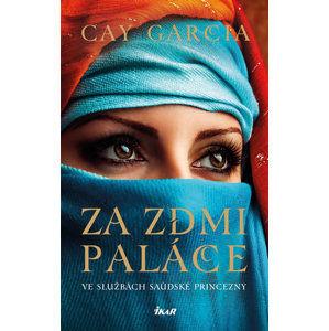 Za zdmi paláce - Ve službách saúdské princezny - Garcia Cay