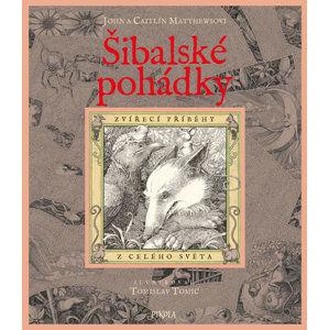 Šibalské pohádky - Zvířecí příběhy z celého světa - Matthews John, Matthewsová Caitlín