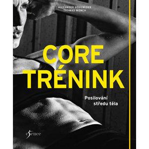 Core trénink - Posilování středu těla - Hoheneder Alexander, Münch Thomas