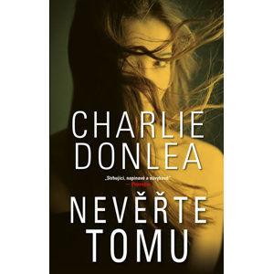Nevěřte tomu - Donlea Charlie