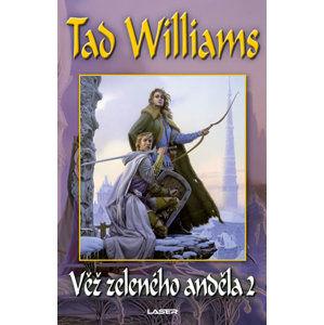 Věž zeleného anděla - 2. část - Williams Tad