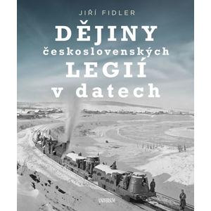 Dějiny československých legií v datech - Fidler Jiří