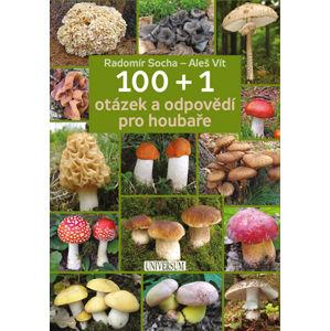 100 + 1 otázek a odpovědí pro houbaře - Socha Radomír, Vít Aleš