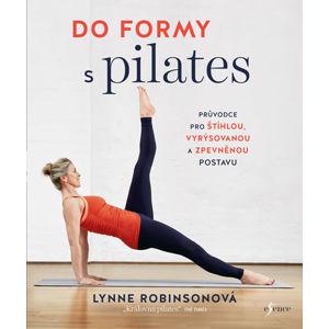 Do formy s pilates - Robinsonová Lynne