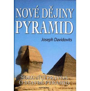 Nové dějiny pyramid - Šokující pravda o stavbě pyramid - Davidovits Joseph