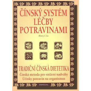 Čínský systém léčby potravinami - Tradiční čínská dietetika - Lu Henry C.
