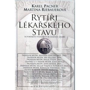 Rytíři lékařského stavu - Pacner,Riebauerová