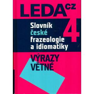 Slovník české frazeologie a idiomatiky 4 – Výrazy větné - Čermák František a kolektiv