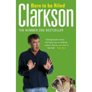 Born to be Riled - Clarkson Jeremy