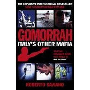 Gomorrah : Italy´s Other Mafia - Saviano Roberto