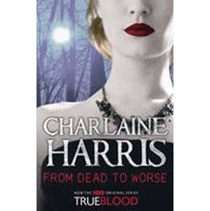 From Dead to Worse - Harris Charlaine