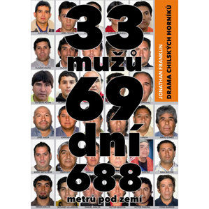 33 mužů, 69 dní, 688 metrů pod zemí - Drama chilských horníků - Franklin Jonathan