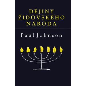 Dějiny židovského národa - Johnson Paul