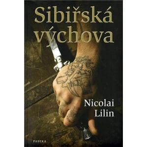 Sibiřská výchova - Lilin Nicolai