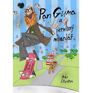 Pan Guma 2 - Pan Guma a perníkový miliardář - Stanton Andy