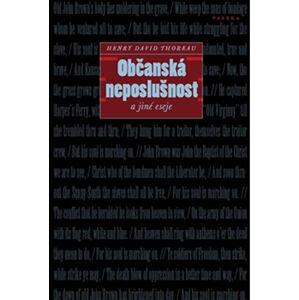 Občanská neposlušnost a jiné eseje - Thoreau Henry David