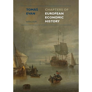 Chapters of European Economic History - Evan Tomáš
