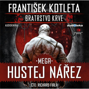 Mega hustej nářez - Bratrstvo krve 3 - CDmp3 (Čte Richard Fiala) - Kotleta František