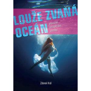Louže zvaná oceán - Převážně potápěčské povídky - Král Zdenek