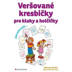 Veršované kresbičky pro kluky a holčičky - Suchá Romana