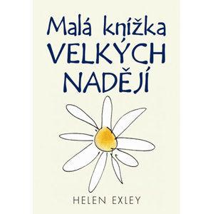 Malá knížka velkých nadějí - Exleyová Helen