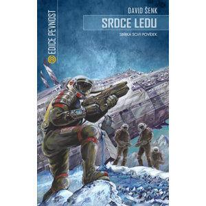 Srdce ledu - Sbírka sci-fi povídek - Šenk David