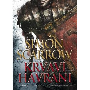 Krvaví havrani - Scarrow Simon